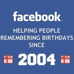 we would never remember birthdays without it.