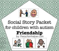 Visual Social Story Packet for Children with Autism: Friendship Set