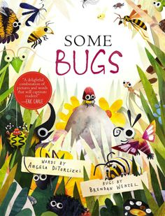 Some Bugs by Angela DiTerlizzi and Brendan Wenzel.
