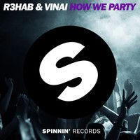 R3HAB & VINAI - How We Party (Original Mix) [OUT NOW] by R3HAB on SoundCloud  thissssss is how we fuckin partyyyyyyy