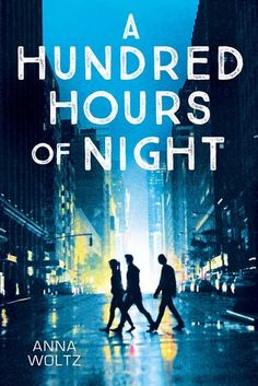 A Hundred Hours of Night - Anna Woltz | ☆̋☆̋ @courtw94 ☆̋☆̋