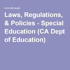 CDE: Laws, Regulations, & Policies - Special Education