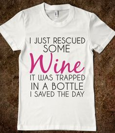 RESCUED SOME WINE. I'm also good at rescuing chocolate bars from their wrappers. Make Me Happy, Make Me Smile, Wine Quotes, Wine Sayings, The Funny, Funny Drunk, Wine Time, Laugh Out Loud, Just In Case