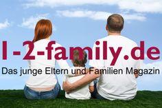 www.1-2-family.de | Das junge Magazin für Eltern und Familie