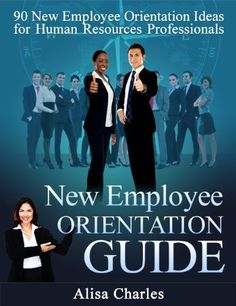 New Employee Orientation Guide: 90 New Employee Orientation Ideas for Human Resources Professionals by Alisa Charles, http://www.amazon.com/dp/B00DAIE42O/ref=cm_sw_r_pi_dp_x7x0rb17N2HWY