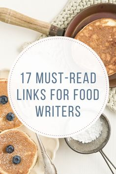 17 Must-Read Links for Food Writers - Dianne Jacob, Will Write For Food