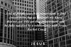 Materialism can not provide contentment; only a personal relationship with Jesus can provide contentment.