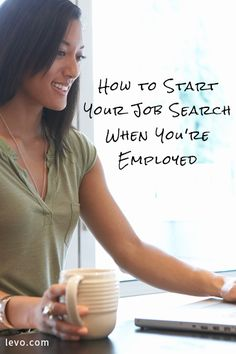 Some tips to follow if you're thinking about starting your job search while you're currently employed.