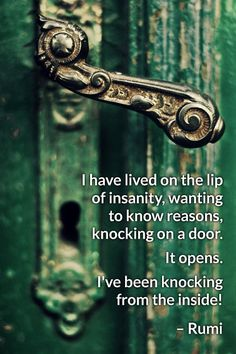 "Rumi ""I've been knocking from the inside!"""