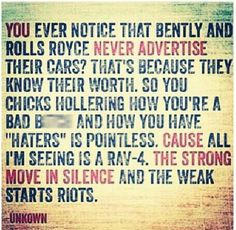 "#true I like the last line the most! ""The Strong move in silence and the weak starts riots"""