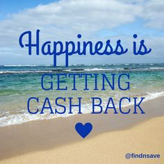 Happiness is ... getting cash back