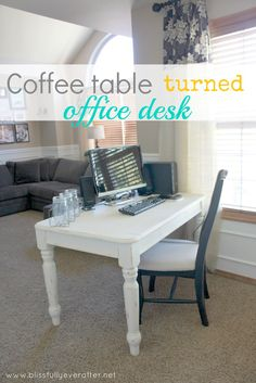Blissfully Ever After: DIY Desk {coffee table turned office desk}.  One day when we get a nicer dining room table, i can use the one we have now for an offiec table.