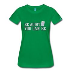 Be Audit You Can Be for accountants featuring a calculator for fans of accounting and bookkeeping.