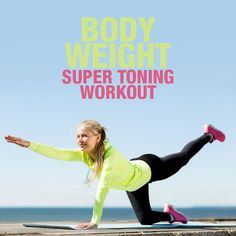 Body Weight Super Toning Workout is excellent if you don't have a gym membership and need to get a great workout in!