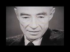 "J. Robert Oppenheimer: ""I am become Death, the destroyer of worlds."" - YouTube"
