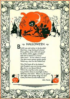 'Black cats and witches in the bramble! Black bats, wings flashing all a-flurry! Elves, goblins, pixies whirl and scurry! It's chatter, clatter, giggle, scramble! Old-Jack-o'lantern's in a hurry! Who cares? It's fun without a worry! The glow-worm sputters spooky green! Whew-ey, what fun this Hallowe'en!' ~John Martin, from 'Halloween' #vintage #Halloween #poems