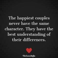 The happiest couple never have they same character. They have best understanding - The happiest couple never have they same character. They have best understanding of their differenc - Cute Couple Quotes, Love Quotes For Her, True Love Quotes, Quotes For Him, Faith Quotes, Be Yourself Quotes, Words Quotes, Me Quotes, Beautiful Couple Quotes