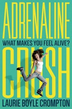 Adrenaline Crush by Laurie Boyle Crompton - When seventeen-year-old Dyna, an avid thrill-seeker, falls and shatters her leg, her life changes dramatically and she finds herself caught between her boyfriend, who supports her newfound desire for safety, and a young Iraq war veteran she meets at rehab who challenges her to take chances again.