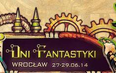 Dni Fantastyki w Centrum Kultury Zamek w weekend 27-29.06 2014 #Wroclaw #Lesnica