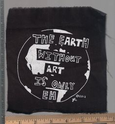"""""""The Earth without art is only EH."""" Fun with words. Punk Patches, Pin And Patches, Punk Jackets, Heart Emoji, Riot Grrrl, Diy Clothing, Rock Clothing, Punk Outfits, Punk Goth"""