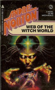 Web of the Witch World - Andre Norton - cover artist - John Pound Fantasy Book Covers, Fantasy Books, Sci Fi Fantasy, Science Fiction, Science Art, Andre Norton, Classic Sci Fi Books, Sword And Sorcery, Cool Books