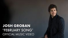 Josh Groban - February Song [Official Music Video] (+playlist)
