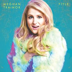 Meghan Trainor – Title (Album) [MP3] | Music D'vil