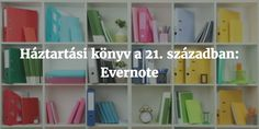Háztartási könyv a 21. században: Evernote – PARETO LÁNYA Evernote, Shelving, 21st, The Unit, Diy, Zero Waste, Home Decor, Career, Shelves