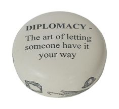 Diplomacy may be defined as tire transaction of a nation's business with other nations. With this end in view, every country has its own embassies or high Commissions in most countries of the world.