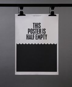 This poster is half empty by Because studio