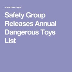 Safety Group Releases Annual Dangerous Toys List