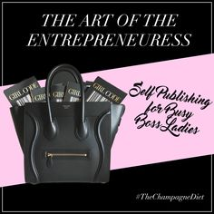 THE CHAMPAGNE DIET: Self Publishing for Busy Boss Ladies #bossbabe #selfpublishing