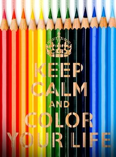 Keep Calm and Color Your Life!:) #colorful #color #pencil #life #keepcalm