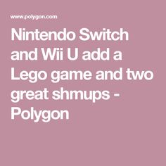 Nintendo Switch and Wii U add a Lego game and two great shmups - Polygon