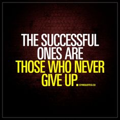 """""""The successful ones are those who never give up."""" - #nevergiveup #quotes"""