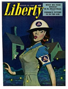 Women in WWII - The August 1943 cover of Liberty magazine. Vintage Magazines, Vintage Ads, Vintage Posters, Vintage Graphic, Ww2 Posters, Poster Ads, Advertising Poster, Propaganda Ww2, Liberty