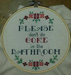 Please don't do coke in the bathroom cross stitch. May 31, 2015!