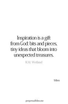 🌌A inspiração é um presente de Deus: pedaços e pedaços, pequenas idéias que se transformam em tesouros inesperados.
