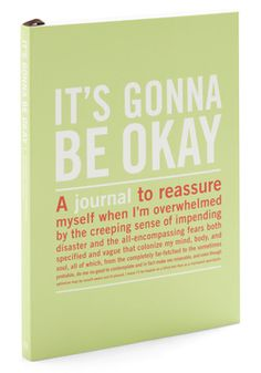 """It's Gonna Be Okay Journal, #ModCloth. When the doubts and mistakes of the day dance through your head, reach for this refreshing journal, and write your way to a more optimistic outlook! Created by Knock Knock, this paperback companion doesn't try to delight you into smiles and springtime but invites you to address your anxieties by answering one question, """"What are you hanging your hope on today?"""""""