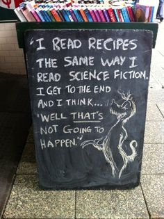 Yep. Or I just laugh at the page and slam the cookbook closed.
