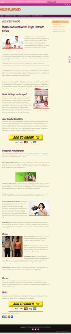 The Weight Destroyer is a proven and results driven weight loss program that features a series of specific exercise training programs as well as a carefully developed diet. http://weightdestroyers.org/