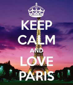 Image Detail for - KEEP CALM AND LOVE PARIS - KEEP CALM AND CARRY ON Image Generator ...