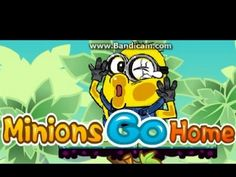Minions Go Home Movie Game for Kids and Babies