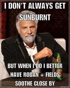 Sunburnt? Too much sun?  Summer happens so LOL...yes I had to make a meme like this....I have fair skin, this is very true.....especially for kids, it eases their pain.