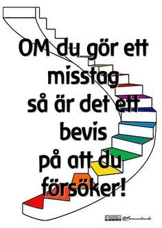 Om du försöker B. Daily Quotes, Best Quotes, Life Quotes, Learn Swedish, Swedish Language, Growth Mindset Posters, Proverbs Quotes, Pep Talks, Life Motivation