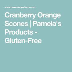 Cranberry Orange Scones | Pamela's Products - Gluten-Free