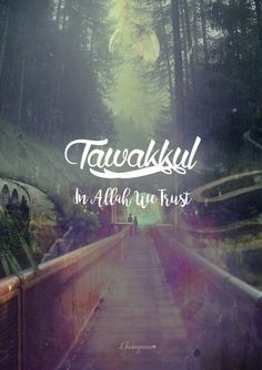 Tawakkul; In Allah We Trust. Do your best and leave the rest to Him. Allah knows best.