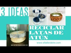 3 ideas para reciclar latas de atún / 3 ideas for recycling cans of tuna - YouTube