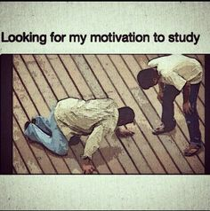 Looking for my motivation to study- precisely why I'm on pinterest right now