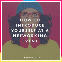 How to Introduce Yourself at a Networking Event.